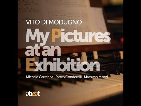 My Pictures at an Exhibition - Vito Di Modugno  - promo