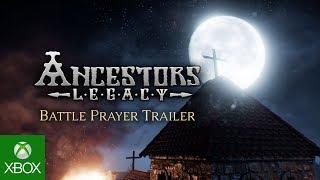 Ancestors Legacy - Battle Prayers