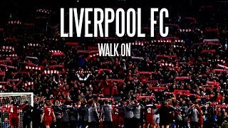 Liverpool Fc   Walk On