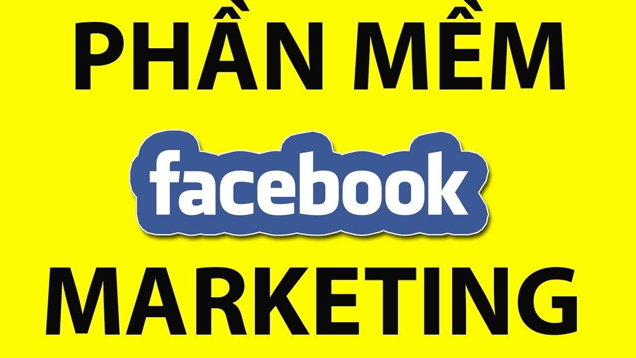 🔴 Phần mềm Marketing Facebook – Phẩn mềm Quảng Cáo Facebook online Tốt nhất