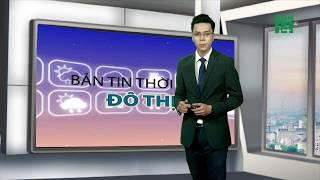 VTC14   Thời tiết các thành phố lớn 19/04/2018   Đà Nẵng có thời tiết lý tưởng