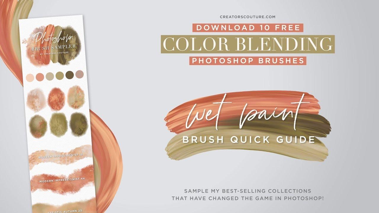 FREE Photoshop Brush Sampler: Color-Blending Wet Paint Brushes