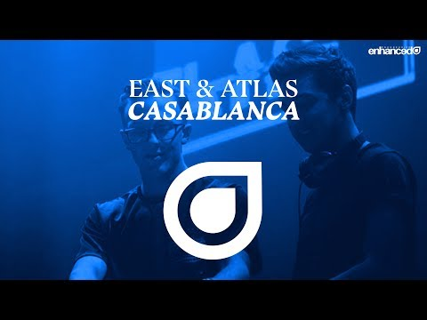 East & Atlas - Casablanca [OUT NOW]
