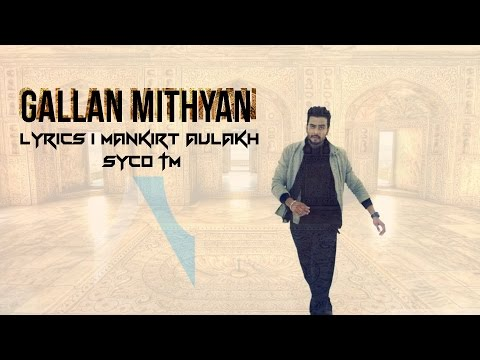 Gallan Mithiyan | Lyrics | Mankirt Aulakh | Punjabi Song 2015 | HD