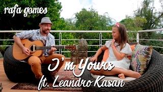 Baixar I'M YOURS (Jason Mraz) - RAFA GOMES  COVER ft. LEANDRO KASAN