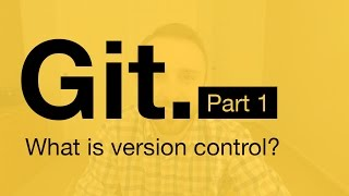 Git Tutorial Part 1: What is Version Control?