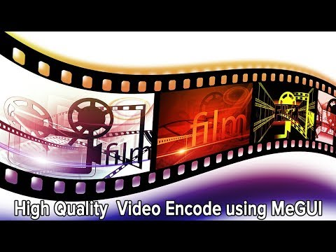 How to Encode High Quality Video using MeGUI Very fast