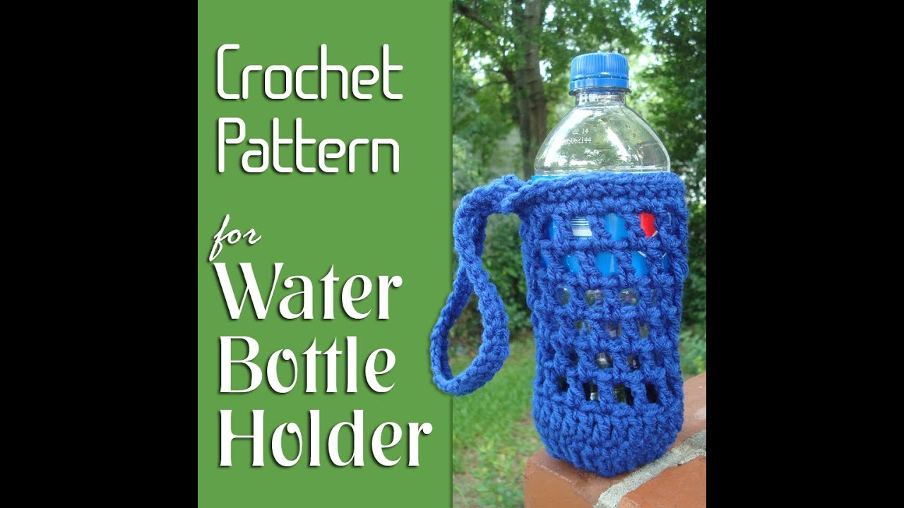 Vol 06 How To Crochet A Water Bottle Holder Youtube