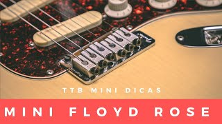 TTB Mini Dicas - Fender Mini Floyd Rose
