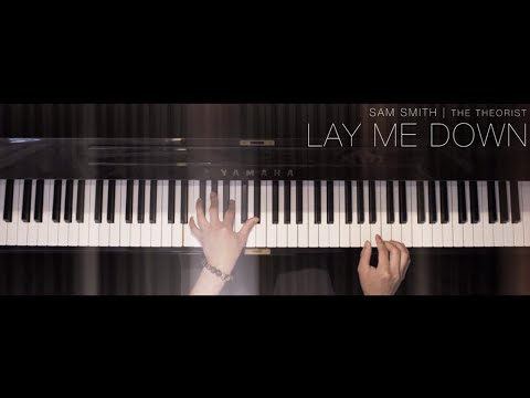 Sam Smith - Lay Me Down   The Theorist Piano Cover