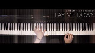 Sam Smith - Lay Me Down | The Theorist Piano Cover