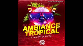 Decibel - Ambiance Tropical (Afro By Guylere) 2018