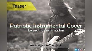 Patriotic instrumental cover (teaser) - Prathamesh Madan