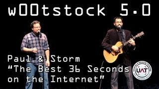 W00tstock 5.0 -  Paul and Storm The Best 36 Seconds on the Internet