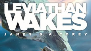 "A Novel Idea (003) -- ""Leviathan Wakes"" by James S.A. Corey"