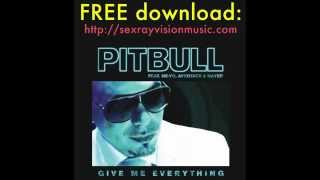 Pitbull - Give Me Everything - Remix by Sex Ray Vision