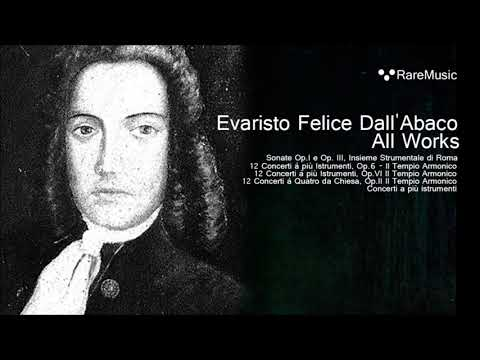 Evaristo Felice Dall'Abaco - All Works [ 6 hours of Concerto Grosso ]