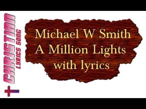 Michael W Smith - A Million Lights Lyrics