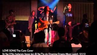 Gambar cover Love Song The Cure Cover by Ray D'Sky, Syaharani & Steven Jam