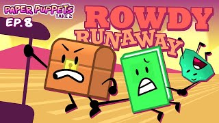 Download Paper Puppets Take 2 - Ep. 8: Rowdy Runaway