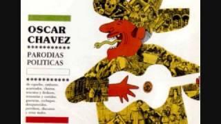 Oscar Chávez.- El Pueblo y El Mal Gobierno