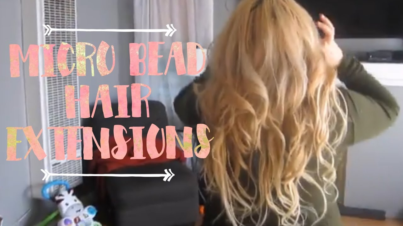 Getting Micro Bead Hair Extensions For The First Time Youtube