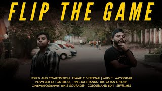 FLIP THE GAME | Flame C | Eternal | Aayondab | Bangla Rap | Official Music Video