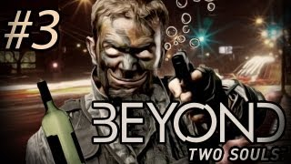 THE SOLDIERS ARE DRUNK - Beyond: Two Souls - Gameplay, Walkthrough - Part 3