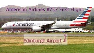*First Flight* American Airlines | B757-200 N199AN | at Edinburgh Airport Full ATC