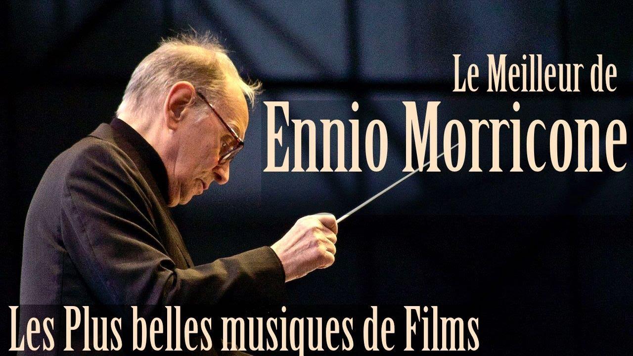 Le meilleur de ennio morricone les plus belles musiques de films high quality audio youtube for Les meilleurs cuisinistes italiens