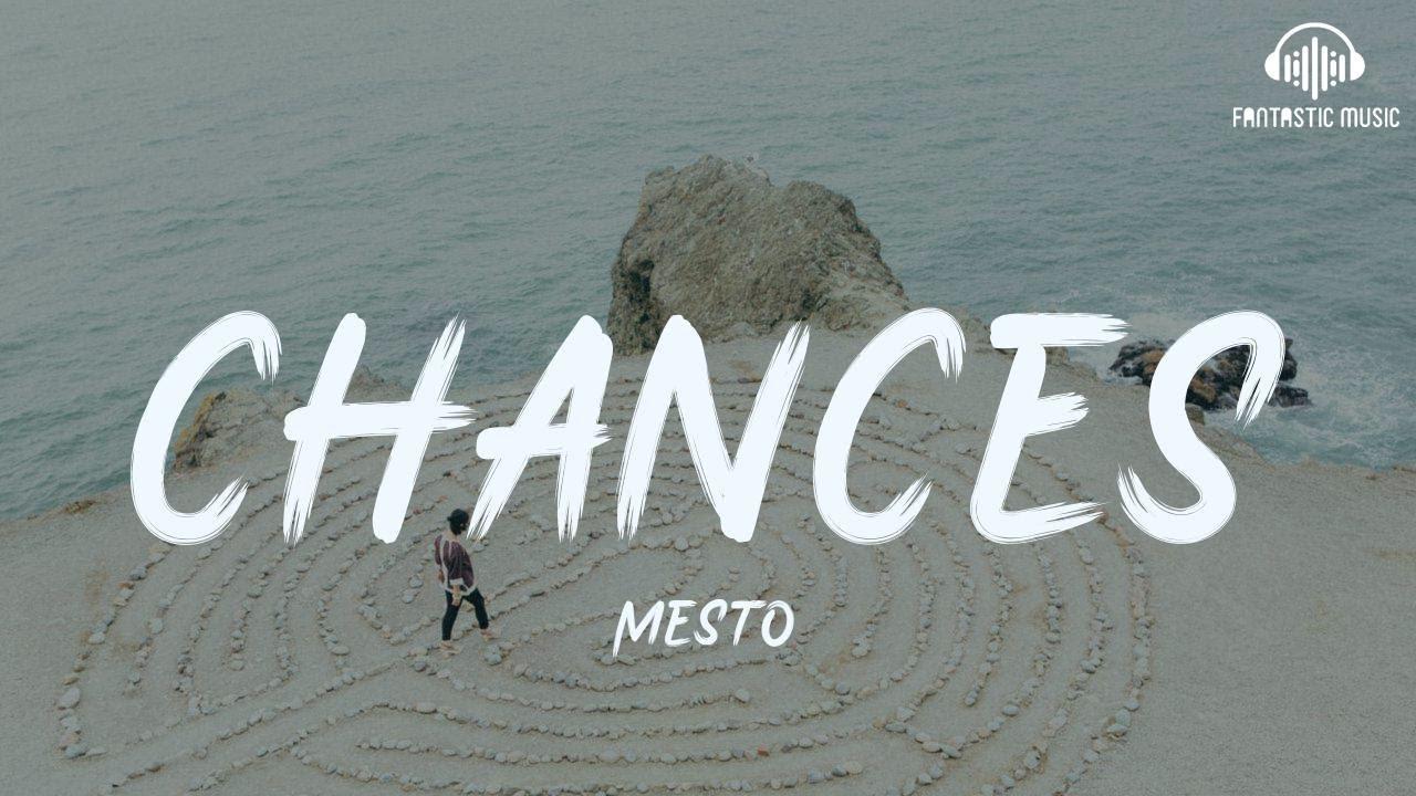 Download Mesto - Chances [lyric]