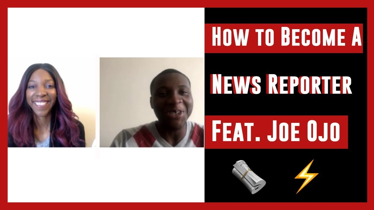 How to Become a News Reporter Feat  Joe Ojo | My Passioniplets By: Whitney  Singleton