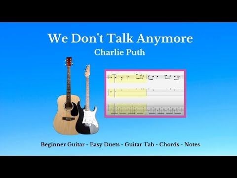 Guitar Tab - Capo 4 - We Don't Talk Anymore - Acoustic Cover