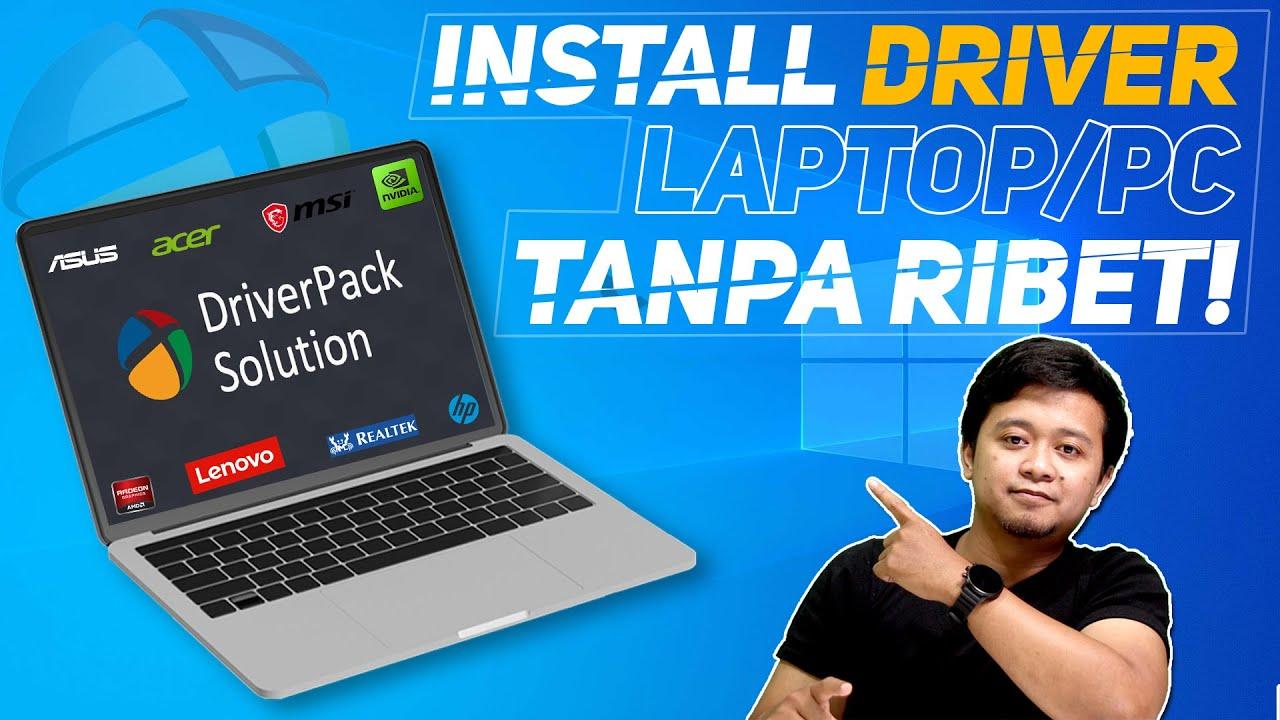 Cara Install Driver Laptop atau Komputer dengan Driver Pack Solution