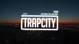 Ship Wrek - Pain (feat. Mia Vaile)