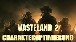 Wasteland 2 - Charakteroptimierung