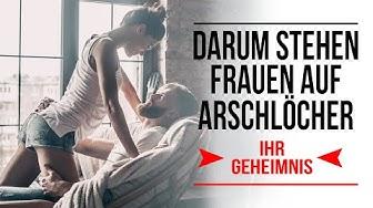 """Flirten lernen: """"Frauen stehen auf Arschlöcher"""" (Werde zum Arschloch!)"""