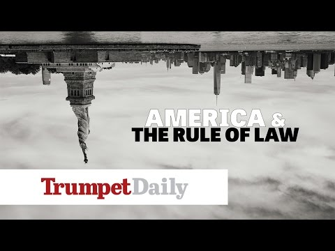 America and the Rule of Law - The Trumpet Daily
