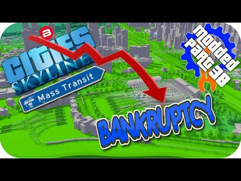Cities Skylines Gameplay: 4 MILL TO BANKRUPTCY!!! Cities: Skylines Mods MASS TRANSIT DLC #38