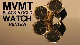 MVMT WATCHES -  BLACK/GOLD REVIEW 2015