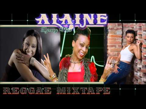 Alaine Best Of Reggae Lovers Rock Mixtape mix    Djeasy