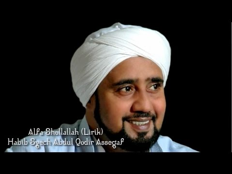 Alfa Sholallah (Lirik) - Habib Syech Abdul Qodir Assegaf