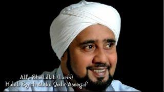 Alfa Sholallah  Lirik  - Habib Syech Abdul Qodir Assegaf