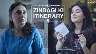 Zindagi Ki Itinerary | Ft. Shabnam Vadhera | Mothers & Daughters | Blush