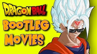 BOOTLEG Dragon Ball Movies - TotallyNotMark