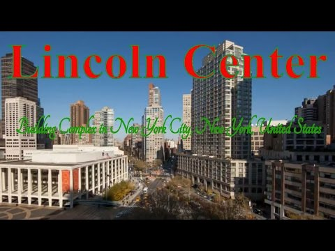 Visiting Lincoln Center, Building Complex in New York City, New York, United States