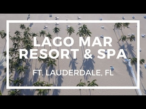Lago Mar Resort & Spa (Ft. Lauderdale FL)