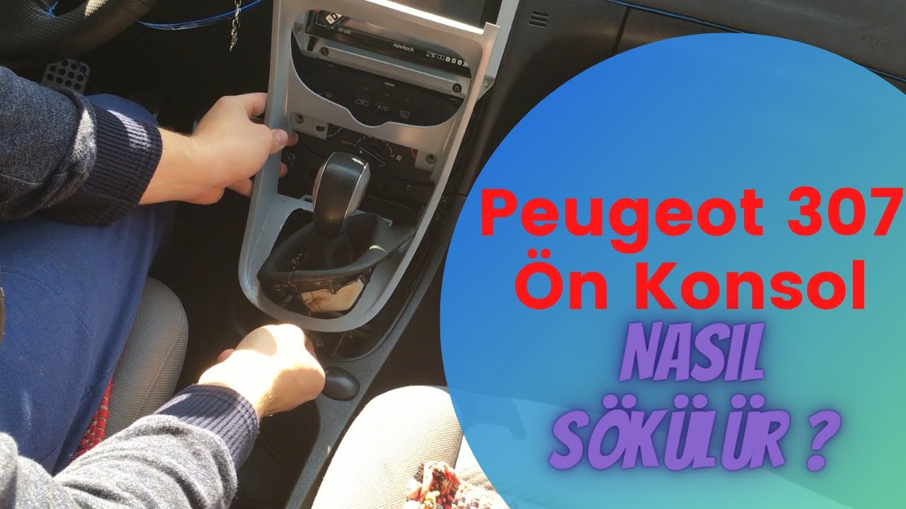 Ön Konsol Sökümü, Klima ve Küllük Ampul Değişimi, Front Console Removal, Peugeot 307