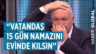 Ahmet Ercan: Bu 7 İldeki Vatandaşlar Namazını Camide Değil Evinde Kılsın