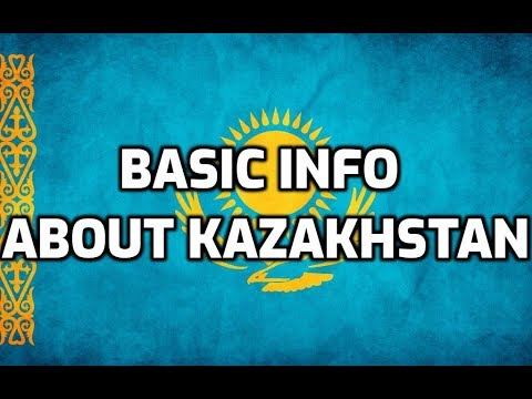 Kazakhstan | Basic Information | Everyone Must Know